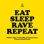 Ecouter Eat sleep rave repeat en MP3