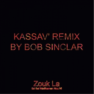Ecouter Zouk la remix by Bob Sinclar en MP3
